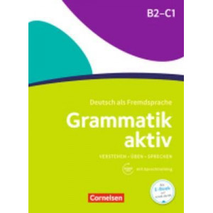 Grammatik aktiv: Ubungsgrammatik B2/C1 mit Audios online